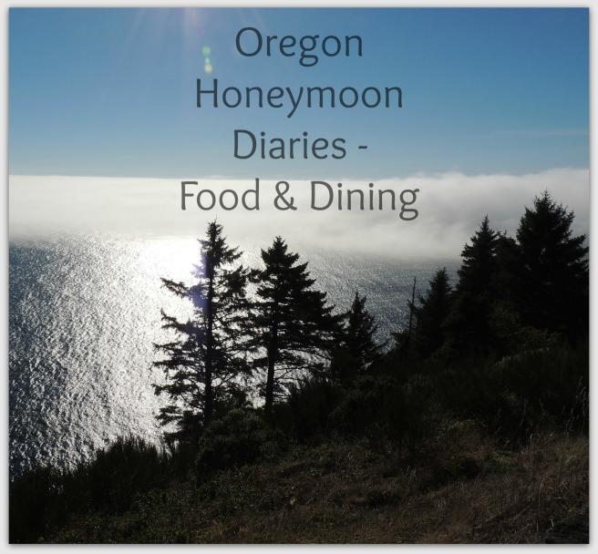 Oregon Honeymoon Diaries - Food Dining www.jilliandanielle.wordpress.com